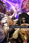 Living in World of Warcraft