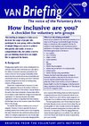 VAN Briefing 111 - How Inclusive Are You? A Checklist For Voluntary Arts Groups