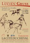 Tarascon en provence - La cit du cheval - Tableaux Libres de Lucien Gruss, spectacles les 10 &amp; 24 juillet, et 28...
