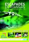 Brochure Groupes Escapades en Roannais - Edition 2010 - 1re partie