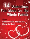 14 Valentines Fun Ideas For Whole Family Plus 5 Romantic Ideas For Mom And Dad