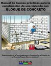 Manual de buenas prcticas para la construccin de una vivienda con BLOQUE DE CONCRETO