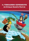 El verdadero expediente de Human Rights Watch