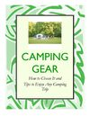 Camping Gear – How to Choose It and Tips to Enjoy Any Camping Trip