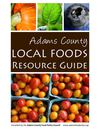 Adams County Local Foods Resource Guide