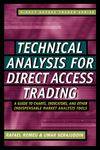 Technical Analysis for direct access trading A guide to charts, indicators, and other indispensable market analysis...