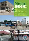 Melun 2008-2012 - 4 ans d&#039;actions au service des Melunais