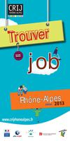 Guide trouver un job 2013 dition Rhne-Alpes